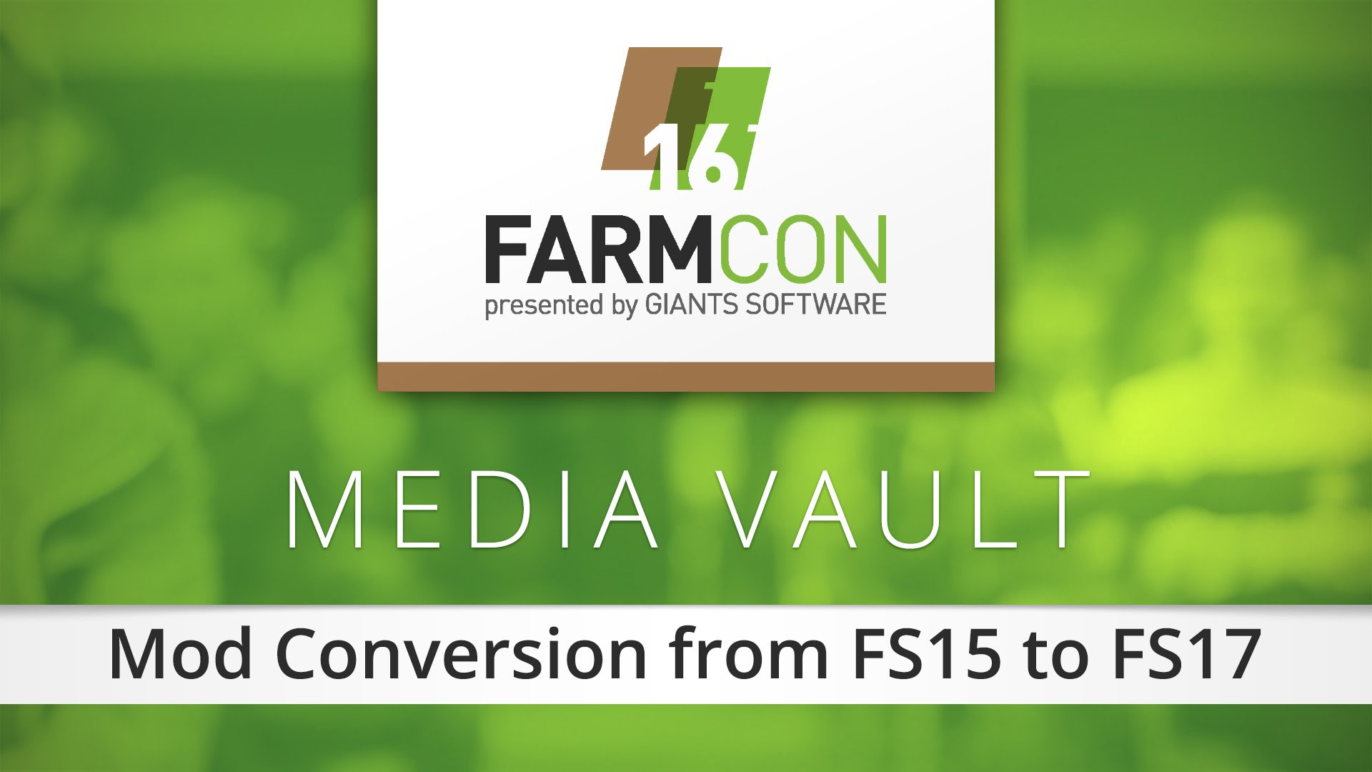FarmCon16 - Mod Conversion from FS15 to FS17