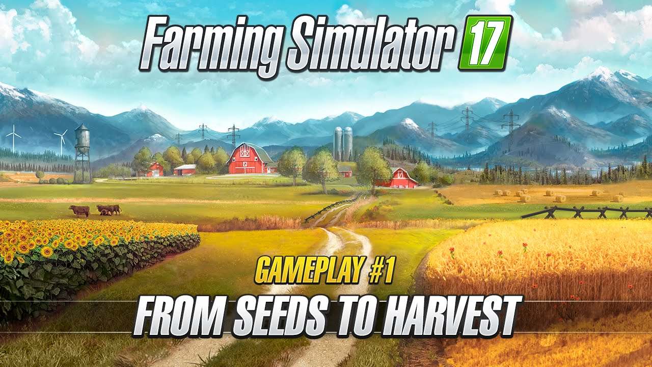 Farming Simulator 17 – Gameplay #1 : From Seeds to Harvest